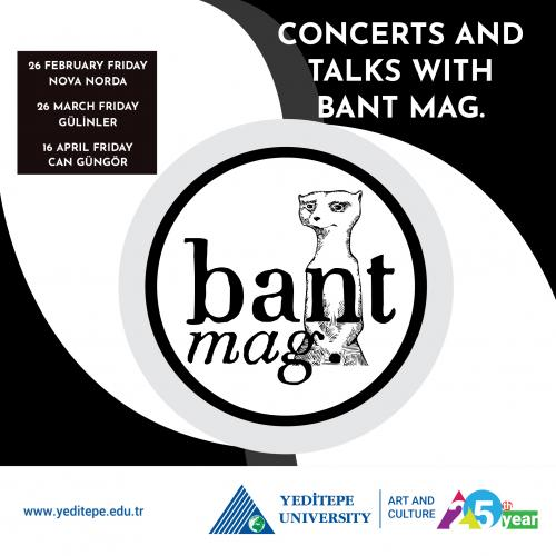 Concerts and Talks with Bant Mag.