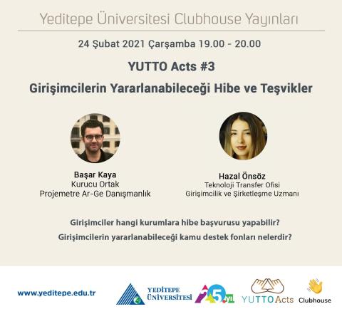 Yeditepe Üniversitesi Clubhouse Yayınları | YUTTO Acts #3