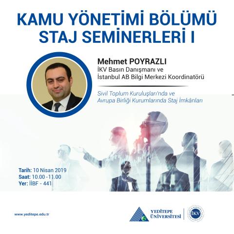 Kamu Yönetimi Bölümü Staj Seminerleri I - Mehmet Poyrazlı