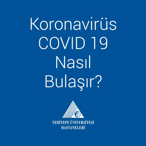 Koronavirüs COVID 19 Nasıl Bulaşır?