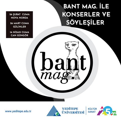 Bant Mag. ile Konserler ve Söyleşiler