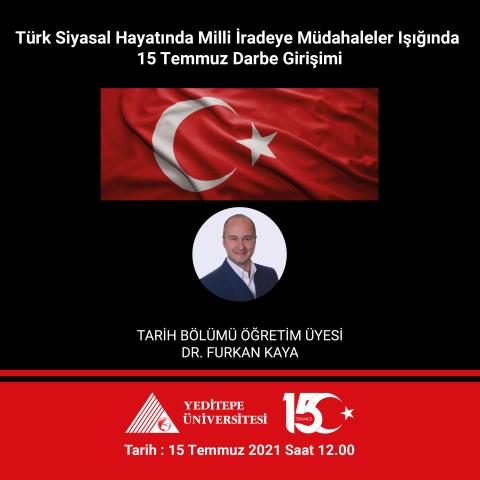 Türk Siyasal Hayatında Milli İradeye Müdahaleler Işığında 15 Temmuz Darbe Girişimi