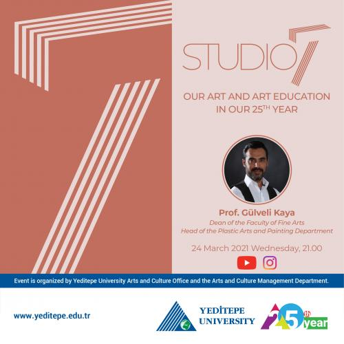 Studio 7 - Prof. Gülveli Kaya   Our Art and Art Education in Our 25th Year