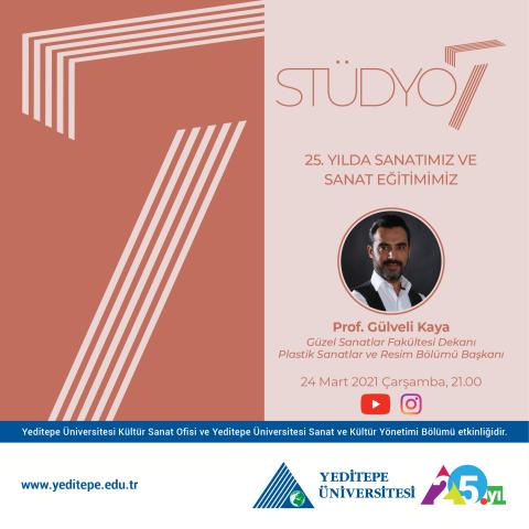 Stüdyo 7 - Prof. Gülveli Kaya | 25. Yılda Sanatımız ve Sanat Eğitimimiz