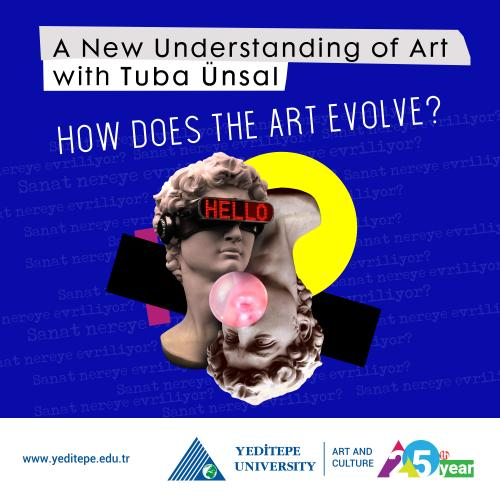 A New Understanding of Art with Tuba Ünsal | How Does The Art Evolve?
